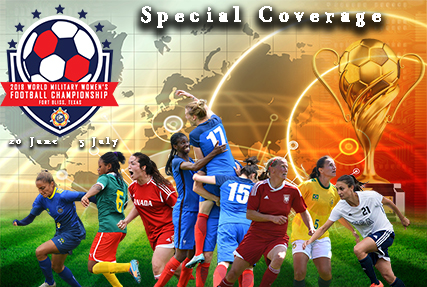 Special Coverage of the 2018 CISM World Military Football Women's Championship